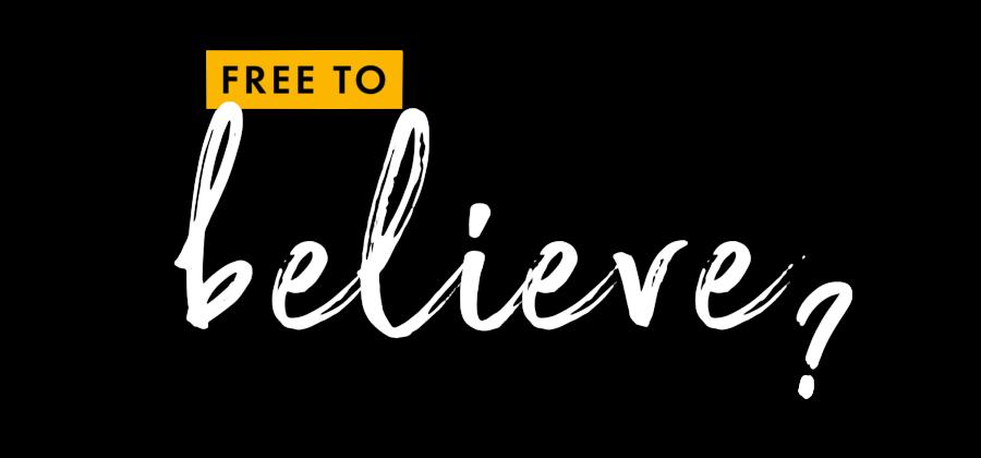 Free to believe text white