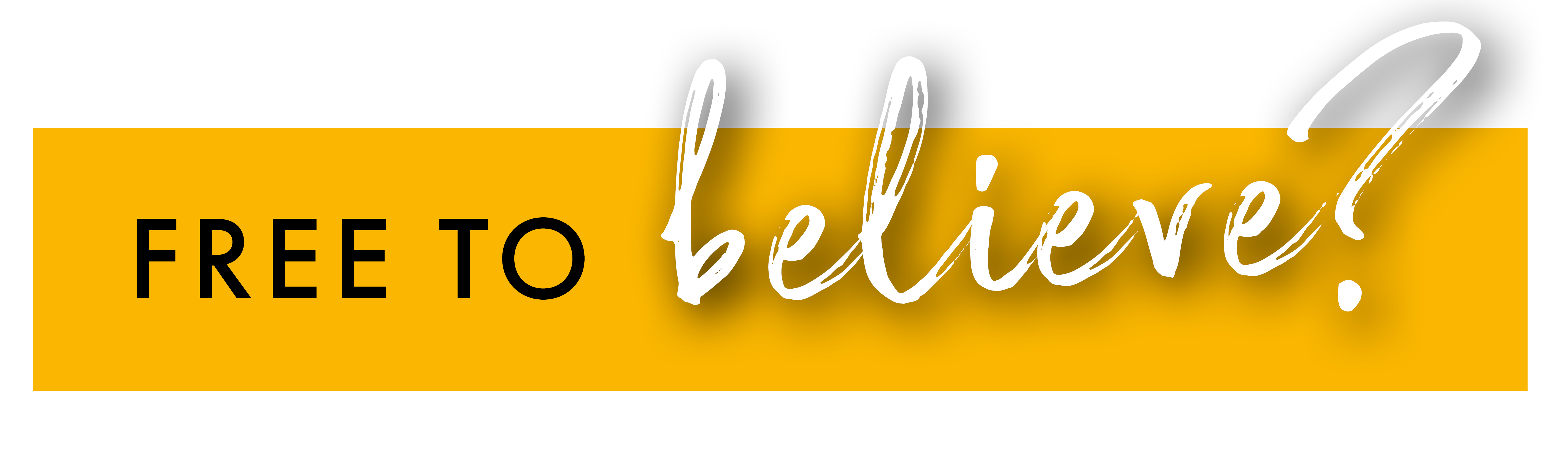 Free to believe banner